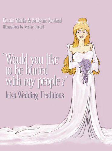Would You Like to Be Buried with My People?: Irish Wedding Traditions ebook