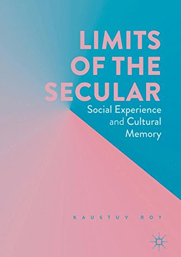 Limits of the Secular: Social Experience and Cultural Memory