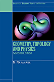Geometry, Topology and Physics (Graduate Student Series in Physics)