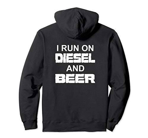 I Run On Diesel And Beer Hoodie Truck Turbo Brothers (Diesel Power Hoodie)