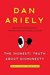 The (Honest) Truth About Dishonesty: How We Lie to Everyone---Especially Ourselves by Dan Ariely (2012-06-05) Hardcover