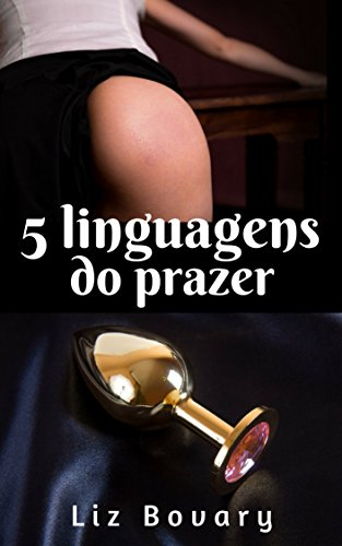 5 Linguagens do Prazer: (Conto Erótico) (Coach Sexual Livro 2)