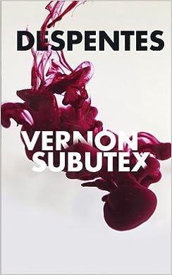 Amazon Fr Vernon Subutex Tomes 1 A 3 Virginie Despentes Livres