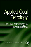 Applied Coal Petrology: The Role of Petrology in Coal Utilization