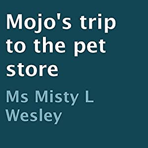 Mojo's Trip to the Pet Store Audiobook