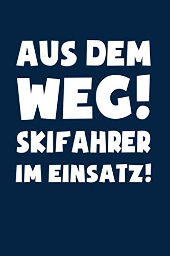 Ski: Skifahrer im Einsatz!: Notizbuch / Notizheft für Ski-Fahren Schi-Fahren Schi-Fahrer A5 (6x9in) liniert mit Linien (German Edition)