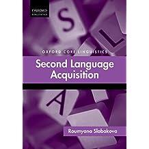 Second Language Acquisition (Oxford Core Linguistics)