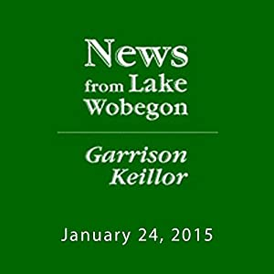 The News from Lake Wobegon from A Prairie Home Companion, January 24, 2015 Radio/TV Program