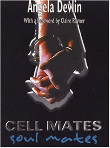 Cell Mates/Soul Mates: Stories of Prison Relationships