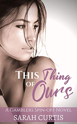 This Thing of Ours: A Gamblers Spin-off Novel (Best Stuff For Upset Stomach)