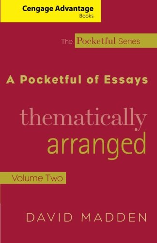 Cengage Advantage Books: A Pocketful of Essays: Volume II, Thematically Arranged, Revised Edition (The Pocketful Series)