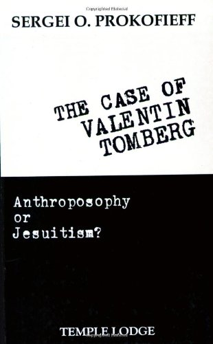 The Case of Valentin Tomberg: Anthroposophy or Jesuitism? Sergei O. Prokofev