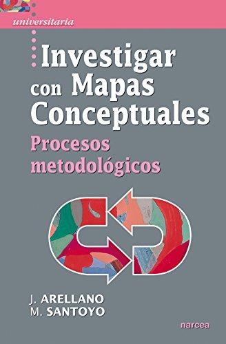 Investigar con Mapas Conceptuales: Procesos metodológicos (Universitaria nº 24) (Spanish Edition)