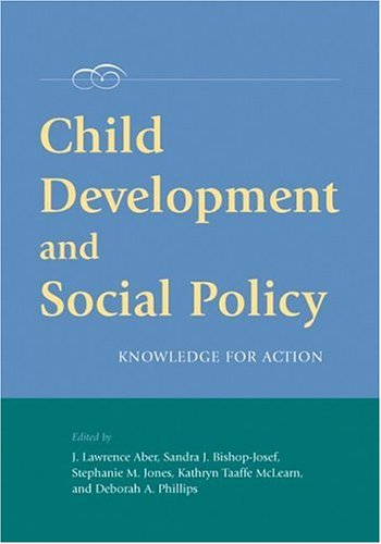 Child Development And Social Policy: Knowledge for Action (Decade of Behavior)