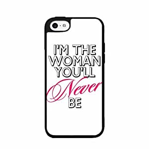 I'm The Woman You'll Never Be Phone Case Back Cover (iPhone 5/5s - Plastic)