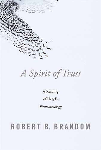 (A Spirit of Trust: A Reading of Hegel's Phenomenology)