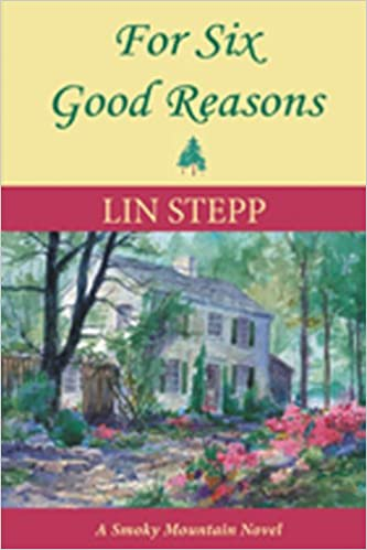 For Six Good Reasons: A Smoky Mountain Novel