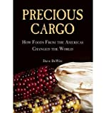 How Foods From the Americas Changed The World Precious Cargo (Hardback) - Common