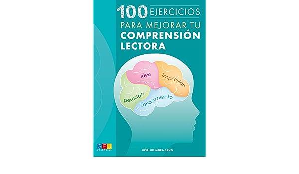 100 Ejercicios para mejorar tu comprensión lectora: José Luis Mora Cano: 9788416156924: Amazon.com: Books