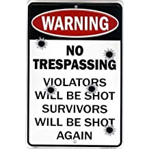 HangTime No Trespassing Violators Will Be Shot Survivors Will Be Shot Again