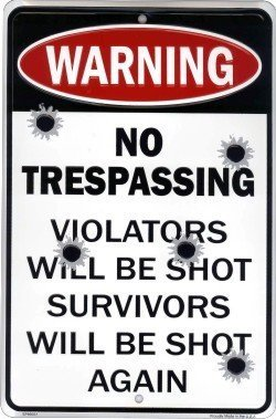 HangTime No Trespassing Violators Will Be Shot Survivors Will Be Shot Again