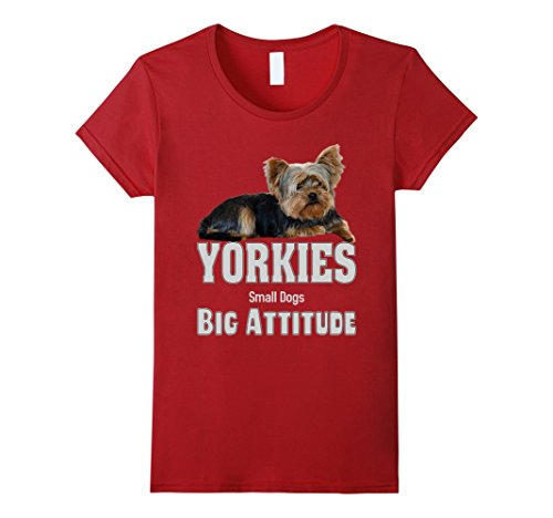 Womens Yorkies - Small Dogs, Big Attitude Yorkie T-Shirt Medium (Yorkie Dog T-shirt)