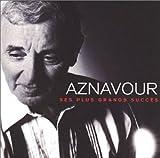 : Aznavour: Ses Plus Grands Succes