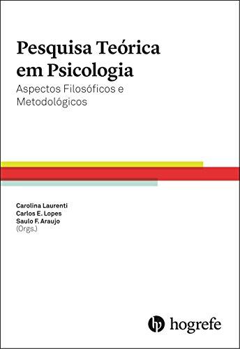 Pesquisa Teórica em Psicologia. Aspectos Filosóficos e Metodológicos - Volume 1