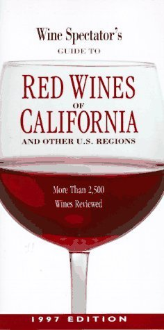 Other California Red Wine - Wine Spectator's Guide to Red Wines of California and Other U.S. Regions: More Than 2500 Wines Reviewed, 1997 by