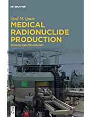 Medical Radionuclide Production: Science and Technology