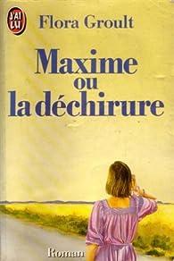 Maxime ou la déchirure par Flora Groult