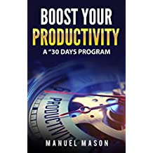 Boost Your productivity: A 30 days program