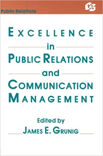 Excellence in public relations and communication management excellence in public relations and communication management routledge communication series james e grunig 9780805802276 amazon books fandeluxe Choice Image