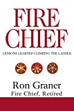 img - for Fire Chief: Lessons Learned Climbing the Ladder book / textbook / text book