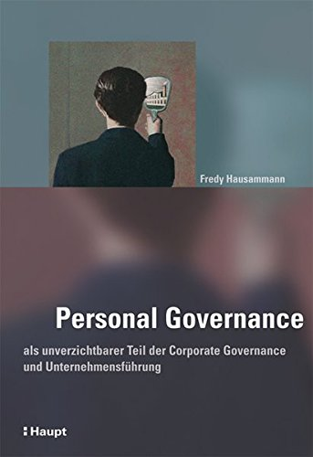 Personal Governance: als unverzichtbarer Teil der Corporate Governance und Unternehmensführung