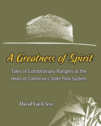 (A Greatness of Spirit: Tales of Extraordinary Rangers at the Heart of California's State Park System)