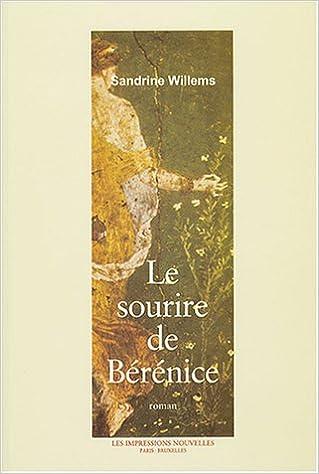 Télécharger des ebooks pdf gratuitement Le sourire de Bérénice by Sandrine Willems iBook 2906131768