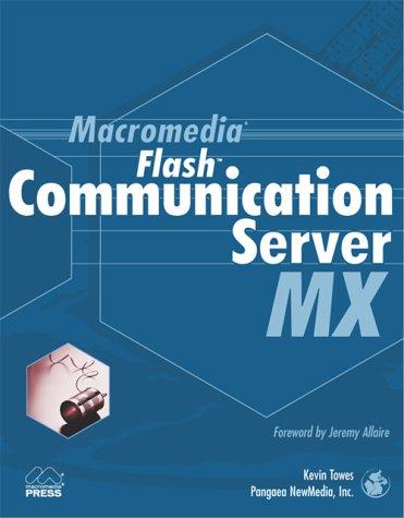 Macromedia Flash Communication Server MX by Brand: Macromedia Press