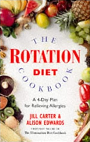 The Rotation Diet Cookbook: 4-Day Plan for Relieving Allergies