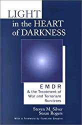 Light in the Heart of Darkness - EMDR & the Treatment of War & Terrorism Survivors