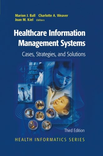 Healthcare Information Management Systems  Cases  Strategies  And Solutions  Health Informatics