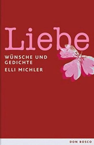 Liebe Wünsche Und Gedichte Elli Michler 9783769815566