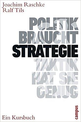 Politik Braucht Strategie Taktik Hat Sie Genug Ein Kursbuch