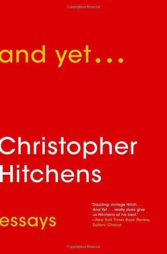 com and yet essays christopher  essays 9781476772073 christopher hitchens books