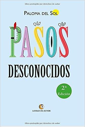 Pasos desconocidos (Spanish Edition): Paloma del Sol: 9788416181643: Amazon.com: Books