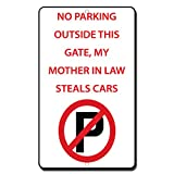 No Parking Outside The Gate My Mother In Law Steals Cars Novelty Metal Sign