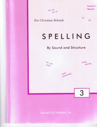 Spelling By Sound and Structure for Christian Schools Grade 3