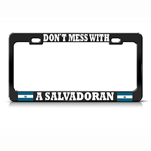 Don't Mess EL Salvador Metal License Plate Frame Salvadoran Pride Tag Border Perfect for Men Women Car garadge Decor