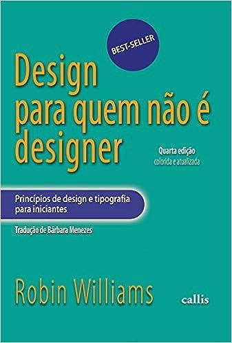 design para quem não é designer Robin Williams livro 1 designe