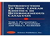 Introduction to Non-Linear Cinetics in Heterogeneous Catalysis, Pyatnitsky, Yuri I., 1560728191